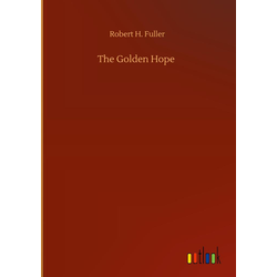 The Golden Hope als Buch von Robert H. Fuller