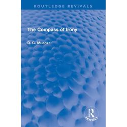 The Compass of Irony: eBook von D. C. Muecke