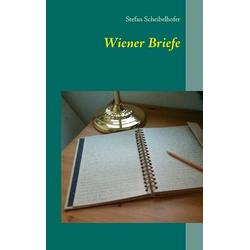 Wiener Briefe als Buch von Stefan Scheibelhofer