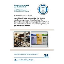 Vergleichende Untersuchung über den Einfluss von Buprenorphin oder Butorphanol auf die Detomidinvermittelte Sedierungsqualität bei Pferden zur Backenzahnextraktion und Auswirkungen auf den post - Buch