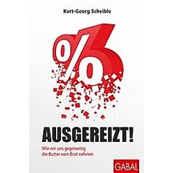 Ausgereizt!. Kurt-Georg Scheible  - Buch
