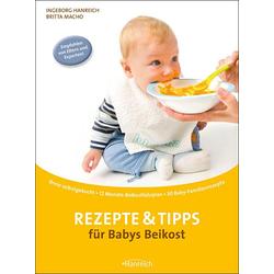 Rezepte & Tipps für Babys Beikost als Buch von Ingeborg Hanreich/ Britta Macho