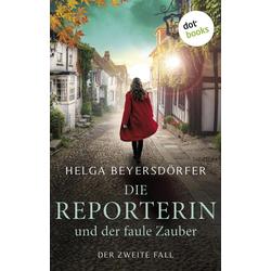 Die Reporterin und der faule Zauber: Margot Thaler ermmittelt: eBook von Helga Beyersdörfer