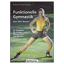 Funktionelle Gymnastik. Thomas Oettinger  Barbara Oettinger  - Buch