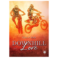 Downhill Love. Chris P. Rolls  - Buch