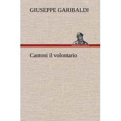 Cantoni il volontario als Buch von Giuseppe Garibaldi