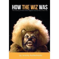 How the Wiz Was als Buch von Jeremy Aufderheide