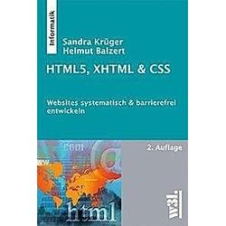 HTML5  XHTML & CSS. Sandra Krüger  Helmut Balzert  - Buch