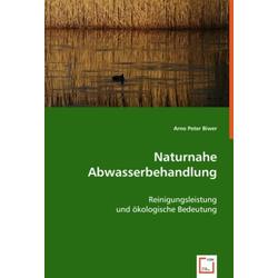 Naturnahe Abwasserbehandlung als Buch von Arno Peter Biwer