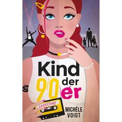 Kind der 90er als Buch von Michèle Voigt