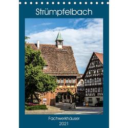Strümpfelbach - Fachwerkhäuser (Tischkalender 2021 DIN A5 hoch)
