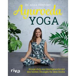 Ayurveda-Yoga: Taschenbuch von Alina Hübecker