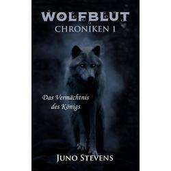 Wolfblut Chroniken 1 als Buch von Juno Stevens