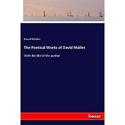 The Poetical Works of David Mallet. David Mallet  - Buch