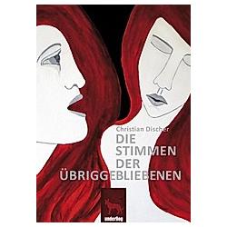 Die Stimmen der Übriggebliebenen. Christian Discher  - Buch