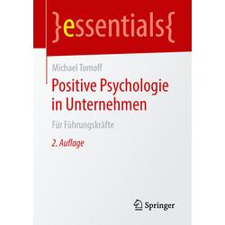 Positive Psychologie in Unternehmen als Buch von Michael Tomoff