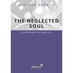 The neglected soul als Buch von Bekman Adriaan/ Adriaan Bekman
