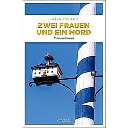 Zwei Frauen und ein Mord. Jutta Mehler  - Buch