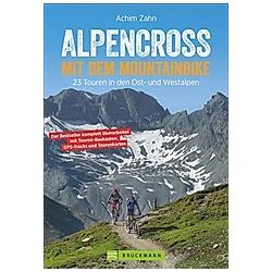 Alpencross mit dem Mountainbike. Achim Zahn  - Buch