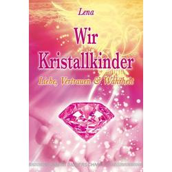 Wir Kristallkinder: Buch von Lena Giger/ Lena