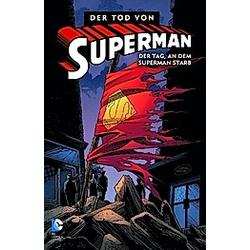 Superman  Der Tod von Superman - Der Tag  an dem Superman starb. Jerry Ordway  Dan Jurgens  - Buch