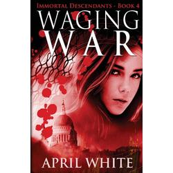 Waging War als Buch von April White