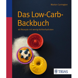 Das Low-Carb-Backbuch als Buch von Marion Carrington