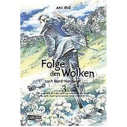 Folge den Wolken nach Nord-Nordwest Bd.3. Aki Irie  - Buch
