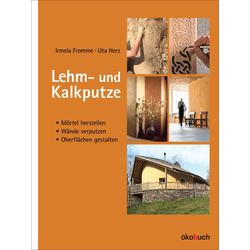 Lehm- und Kalkputze als Buch von Irmela Fromme/ Uta Herz
