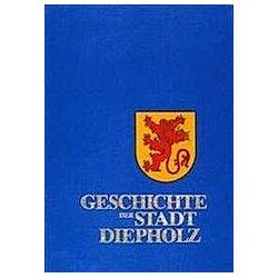 Geschichte der Stadt Diepholz. Emil J Guttzeit  - Buch