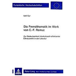 Die Fremdthematik im Werk von C.-F. Ramuz. Ueli Gyr  - Buch
