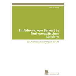 Einführung von Beikost in fünf europäischen Ländern als Buch von Sonia A. Schiess