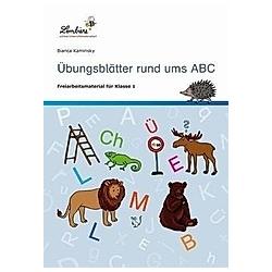 Übungsblätter rund ums ABC. Bianca Kaminsky  - Buch
