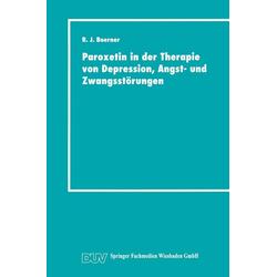 Paroxetin in der Therapie von Depression Angst- und Zwangsstörungen: eBook von Reinhard Joachim Boerner