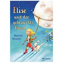 Elise und der gebrauchte Hund. Bjarne Reuter  - Buch