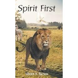 Spirit First als Buch von Eliezer a. Ramos