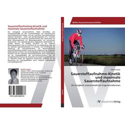 Sauerstoffaufnahme-Kinetik und maximale Sauerstoffaufnahme als Buch von David Loosen