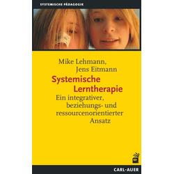 Systemische Lerntherapie: Buch von Mike Lehmann/ Jens Eitmann