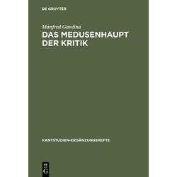 Das Medusenhaupt der Kritik als Buch von Manfred Gawlina