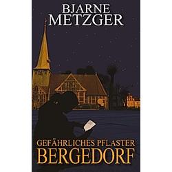 Gefährliches Pflaster Bergedorf. Bjarne Metzger  - Buch