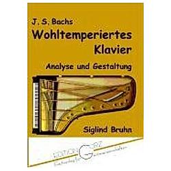 J. S. Bachs Wohltemperiertes Klavier. Siglind Bruhn  - Buch