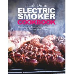 Electric Smoker Cookbook als Buch von Hank Dunn