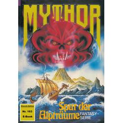Mythor 163: Spur der Alpträume: eBook von Peter Terrid