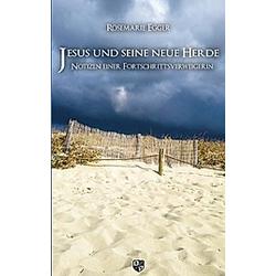 Jesus und seine neue Herde. Rosemarie Egger  - Buch