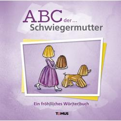 ABC der . . . Schwiegermutter als Buch von