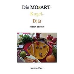 Die Mozartkugel-Diät. Martin A. Mayer  - Buch