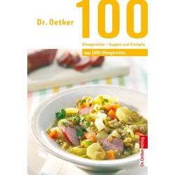 100 Ofengerichte - Suppen und Eintöpfe