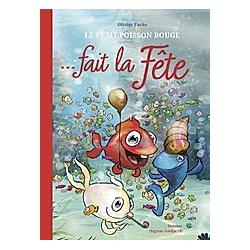 Le Petit Poisson Rouge fait la fête. Olivier Fuchs  - Buch