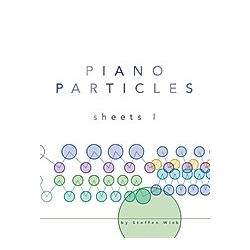 Piano Particles: Sheets 1. Steffen Wick  - Buch
