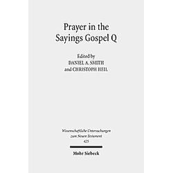 Prayer in the Sayings Gospel Q - Buch